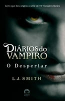 O Despertar - Diarios Do Vampiro