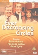 Ever Decreasing Circles: The Complete First Series