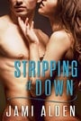 Stripping It Down (Donovan Brothers #1)