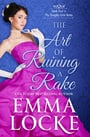 The Art of Ruining a Rake (The Naughty Girls #3) by