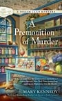 A Premonition of Murder (A Dream Club Mystery)