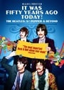 It Was Fifty Years Ago Today! The Beatles: Sgt. Pepper  Beyond