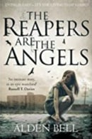 The Reapers Are Angels - Alden Bell