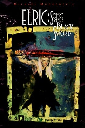 Elric: Song of the Black Sword (The Tale of the Eternal Champion Series, Bk. 5)