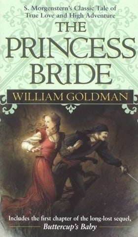 The Princess Bride: S Morgenstern's Classic Tale of True Love and High Adventure