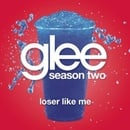 Loser Like Me (Glee Cast Version)