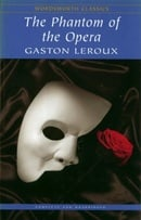 The Phantom of the Opera (Wordsworth Classics)