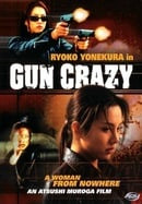 Gun Crazy - A Woman From Nowhere