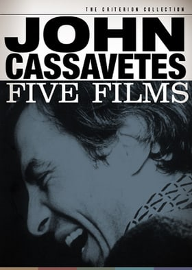 John Cassavetes:  Five Films - Criterion Collection