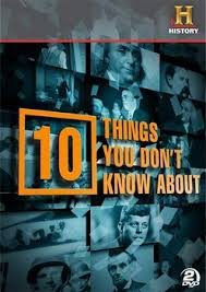 10 Things You Didn't Know About...