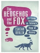 The Hedgehog and the Fox: An Essay on Tolstoy