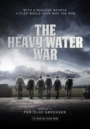 The Heavy Water War: Stopping Hitler