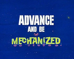 Advance and Be Mechanized