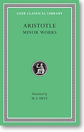 Aristotle, XIV: Minor Works (Loeb Classical Library)