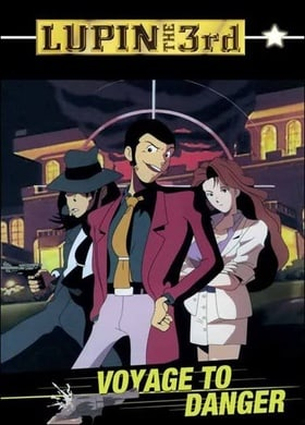 Lupin III: Orders to Assassinate Lupin (Voyage to Danger)